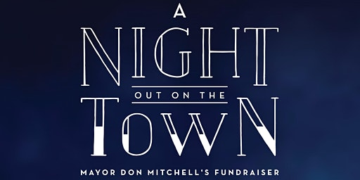 A Night Out on the Town - Whitby Mayor's Fundraiser