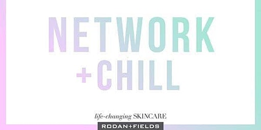 Network & Chill with Rodan + Fields