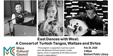 East Dances with West: A Concert of Turkish Tangos, Waltzes and Sirtos tickets