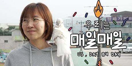 Community Film Screening of Us, Day By Day 우리는 매일매일 & Conversations with the Director KangYu Garam and Anthropologist Jesook Song tickets