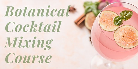 Botanical Cocktail Mixing Class tickets