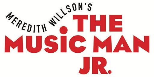 Music Man, Jr -  Wed. 4:30 show