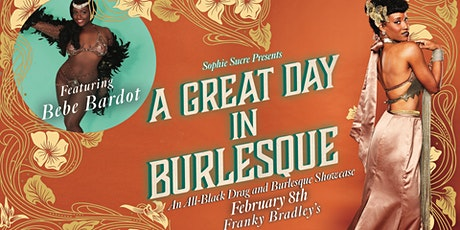 A Great Day in Burlesque: An All-Black Drag and Burlesque Showcase tickets