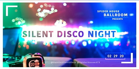 Silent Disco Night @ Spider House Ballroom / Austin TX tickets