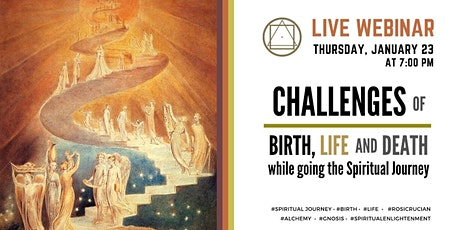"""Webinar on Zoom California -  """"Challenges of Birth, Life and Death while going the Spiritual Journey"""" tickets"""