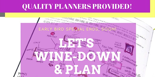 Time to Wine-Down & Plan