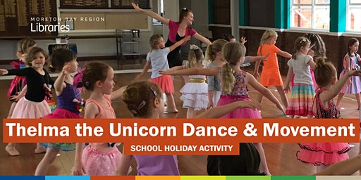 Thelma the Unicorn Dance & Movement 1:00 PM (3-5 years) - North Lakes Library