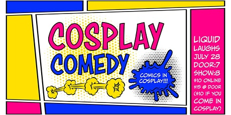 Cosplay Comedy tickets
