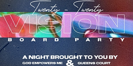 God Empowers Me and Queens' Court Present: 2020 Cast Your Vision Board Party! billets