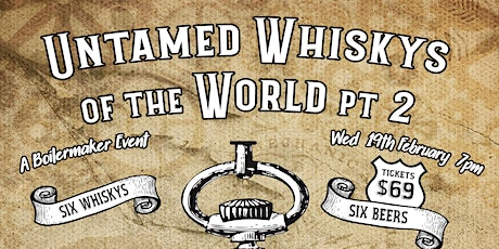 Untamed Whisky of the World Part 2 - A Boilermaker Event tickets