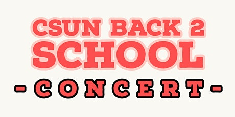 CSUN Back 2 School Concert tickets