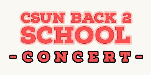 CSUN Back 2 School Concert