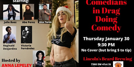Comedians in Drag doing Comedy at Lincoln's Beard Brewing tickets