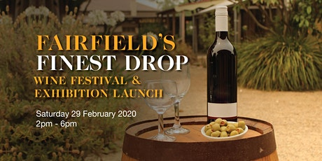 Fairfield's Finest Drop - Exhibition launch & Wine Festival tickets