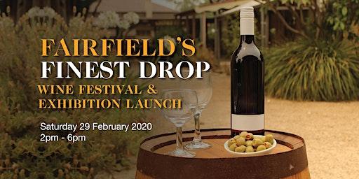 Fairfield's Finest Drop - Exhibition launch & Wine Festival