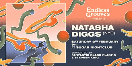 Endless Grooves ≋ Natasha Diggs tickets