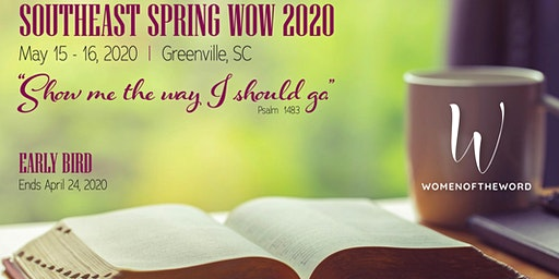 Show Me the Way I Should Go... Women of the Word SouthEast Spring Conference
