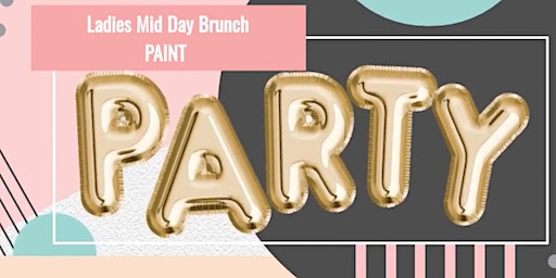 Ladies Mid Day Brunch Paint Party