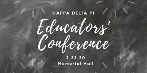 Kappa Delta Pi's Sixth Annual Educators' Conference 2020
