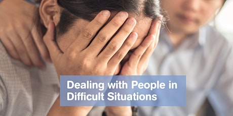 Dealing with People in Difficult Situations tickets