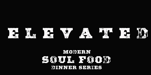 ELEVATED - Modern Soul Food Pop-Up with Chef Tai Davis: Two Peas in a Pod