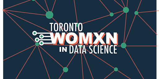 Toronto Womxn in Data Science Conference 2020