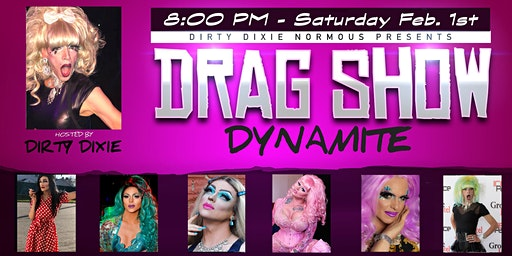 Dirty Dixie's Drag Show Dynamite - Portsmouth NH