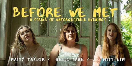 Before We Met; A Singer Songwriter Show tickets