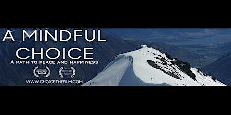 A Mindful Choice - Documentary Premier & Meditation Introductory Session tickets
