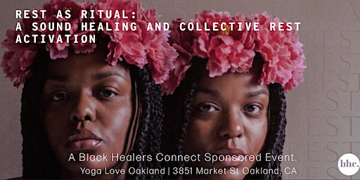 Rest as Ritual: A Sound Healing and Collective Rest Activation