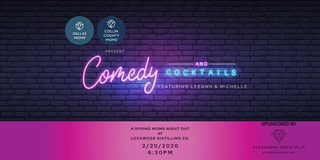 Dallas Moms' Comedy & Cocktails {Featuring Leeann & Michelle} tickets