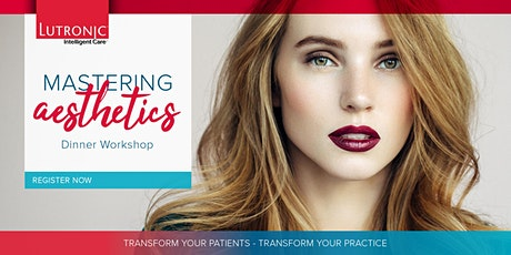 Mastering Aesthetics - Melbourne Feb 26th  Dinner Workshop  tickets