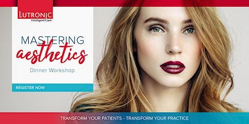 Mastering Aesthetics - Melbourne Feb 26th  Dinner Workshop