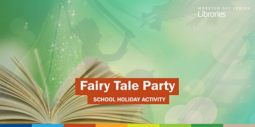 Fairy Tale Party (2-5 years) - Deception Bay Library