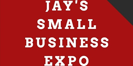JAY'S SMALL BUSINESS EXPO tickets