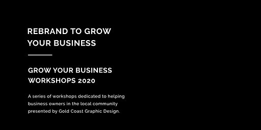 REBRAND TO GROW YOUR BUSINESS WORKSHOP