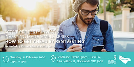 """Investing Made Simple Series """"How to get ahead by Rentvesting"""" tickets"""