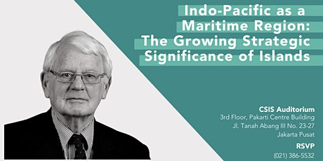 CSIS Lecture: Indo-Pacific as a Maritime Region tickets