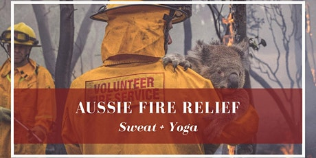 Aussie Fire Relief SWEAT + YOGA tickets