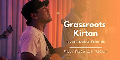 Grassroots Kirtan with Isvara Das & Friends tickets