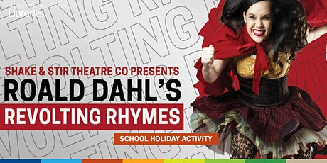 Revolting rhymes (5+ years) - North Lakes Library tickets