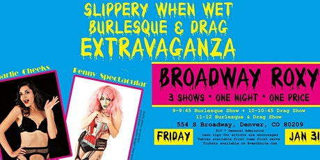 Slippery When Wet Burlesque and Drag Extravaganza tickets