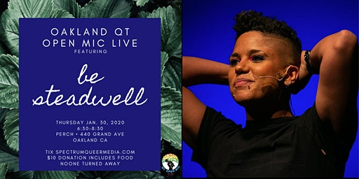 The Oakland QT Open Mic LIVE @Perch! featuring Be Steadwell