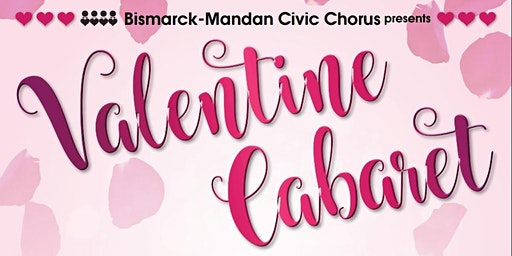 Bismarck-Mandan Civic Chorus presents Valentine Cabaret