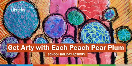 Get Arty with Each Peach Pear Plum (3-5 years) - Bribie Island Library tickets