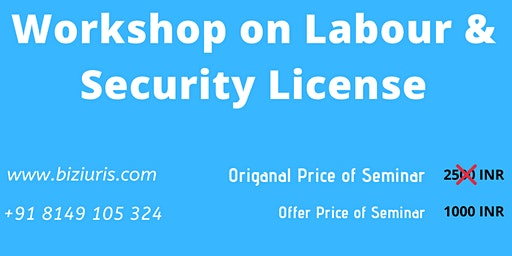 Workshop on Labour & Security License @ Biz iuris Consulting India