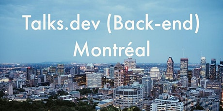 talks.dev (Back-end) Montreal - Tech Talks, Opportunities and Networking tickets