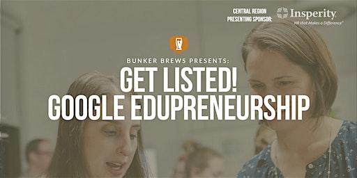 Bunker Brews Clarksville: Get Listed! Google Edupreneurship