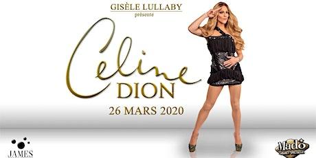 Gisèle Lullaby présente Céline Dion billets