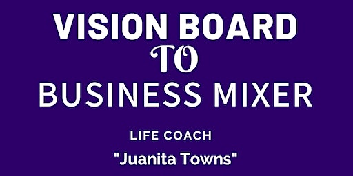 Vision Board To Business Mixer